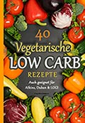Vegetarische Low Carb Rezepte E-Book